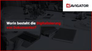 Worin besteht die Digitalisierung von Dokumenten | Blog Archman