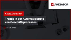 NAVIGATOR 2021: Trends in der Automatisierung von Geschäftsprozessen | Archman Veranstaltungen