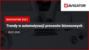 NAVIGATOR 2021: trendy w automatyzacji procesów biznesowych   Archman Wydarzenia