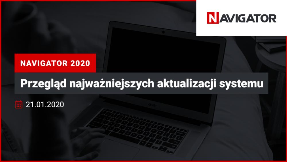 NAVIGATOR 2020: przegląd najważniejszych aktualizacji systemu   Archman Wydarzenia
