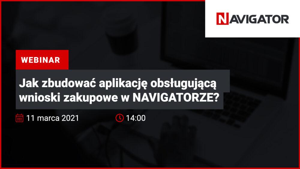 Jak zbudować aplikację obsługującą wnioski zakupowe w NAVIGATORZE? | Wydarzenia Archman