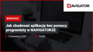 Jak zbudować aplikację bez pomocy programisty w NAVIGATORZE | Wydarzenia Archman
