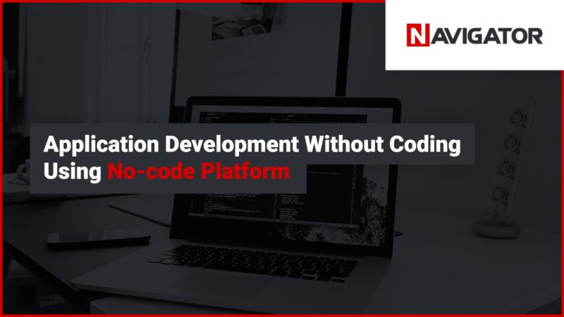 Application Development Without Coding Using No-code Platform | Blog Archman