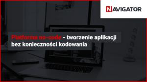 Platforma no-code – tworzenie aplikacji bez konieczności kodowania | Blog Archman