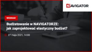 Budżetowanie w NAVIGATORZE: Jak zaprojektować elastyczny budżet?   Archman Wydarzenia