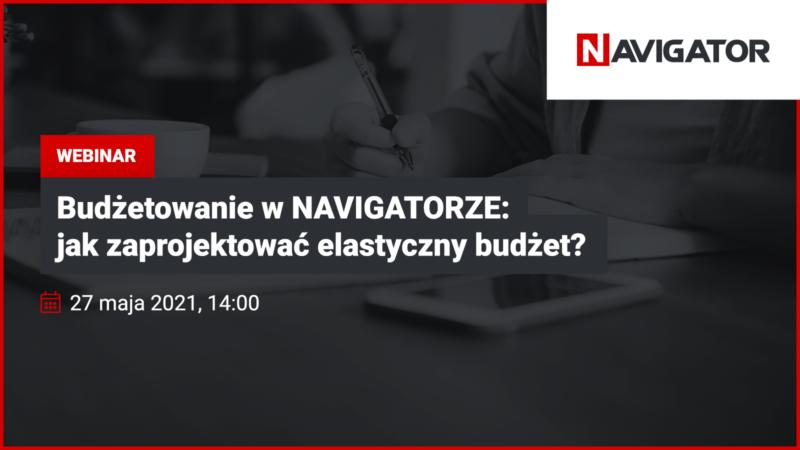 Budżetowanie w NAVIGATORZE: Jak zaprojektować elastyczny budżet? | Archman Wydarzenia