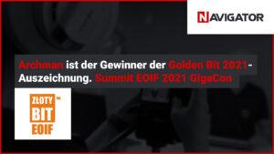 Archman ist der Gewinner der Golden Bit 2021-Auszeichnung. Summit EOIF 2021 GigaCon - Zusammenfassung